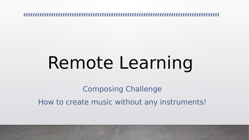 Remote Learning Composing challenge!