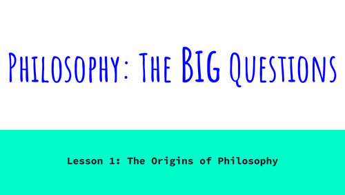 Philosophy: The Big Questions - Lesson 1