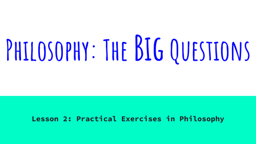 Philosophy: The Big Questions - Lesson 2