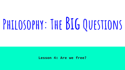 Philosophy: The Big Questions - Lesson 4