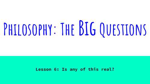 Philosophy: The Big Questions - Lesson 6