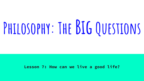 Philosophy: The Big Questions - Lesson 7