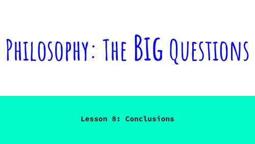 Philosophy: The Big Questions - Lesson 8