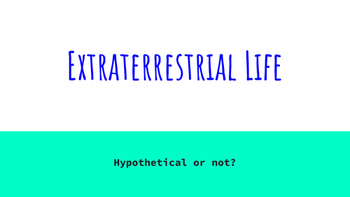 Extraterrestrial Life: Hypothetical...?