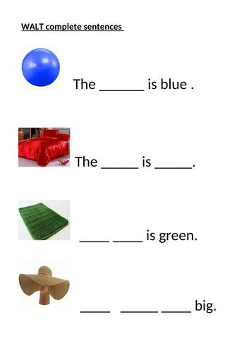 Complete sentences by adding missing words - EAL , SEN , beginning phonics