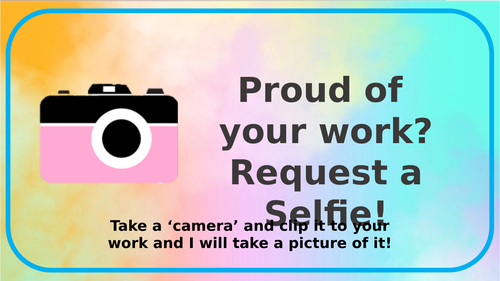 Proud of your work - Request a Selfie