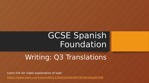 GCSE Spanish F Q3 Translations PPT and video