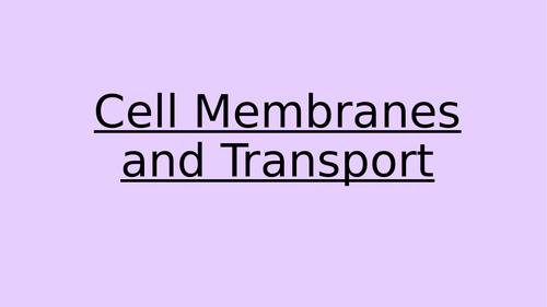 Cell Membranes and Transport Revision