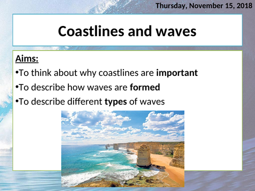 Coasts: the formation of waves, fetch, and wave types (constructive & destructive)