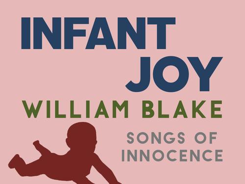 Infant Joy & Infant Sorrow: William Blake (Innocence & Experience)