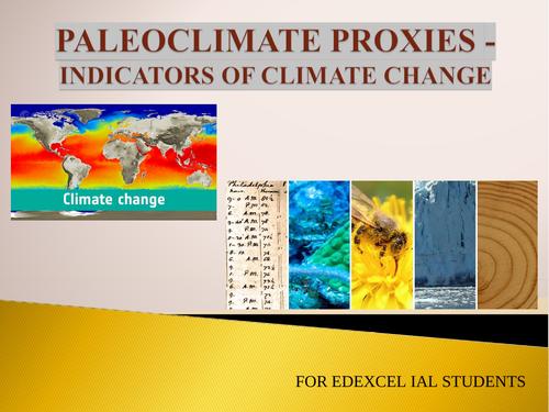 CLIMATE PROXIES (PALEOCLIMATOLOGY) - INDICATORS OF  CLIMATE CHANGE