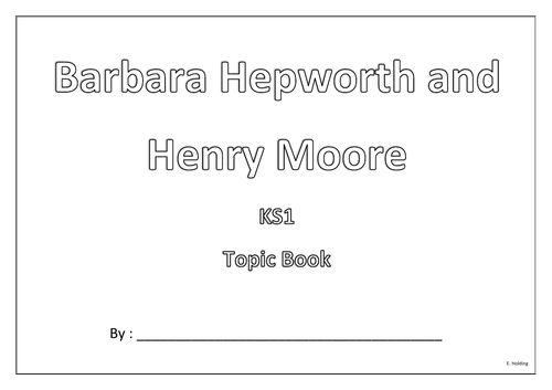 Barbara Hepworth and Henry Moore KS1 Art and History topic booklet
