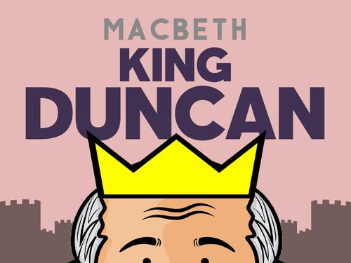 Macbeth: King Duncan