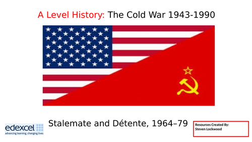 A-Level History 12: The Cold War - Detente, The Needs of the USA 1964-79