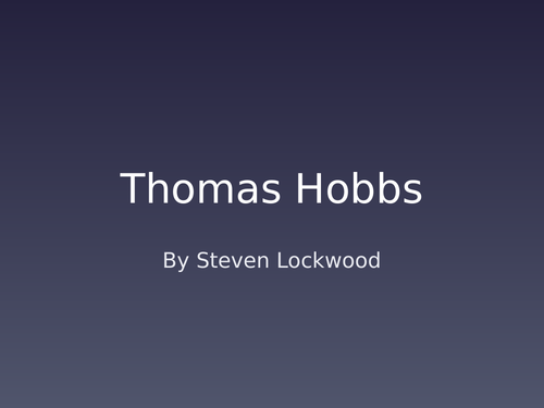 Thomas Hobbes - Man is Brutish and Short