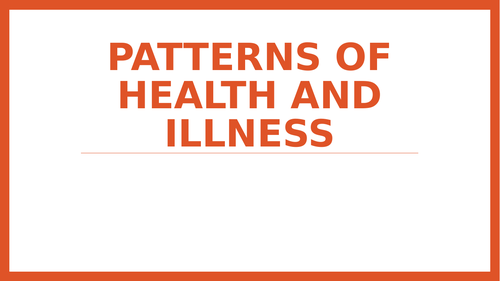 Health & Social care: Patterns of health and illness