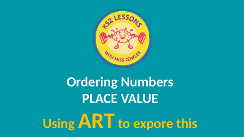 Place value and ordering of numbers. Using  ART to hook interest on this. KS2