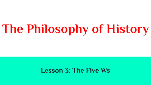 The Philosophy of History: Lesson 3