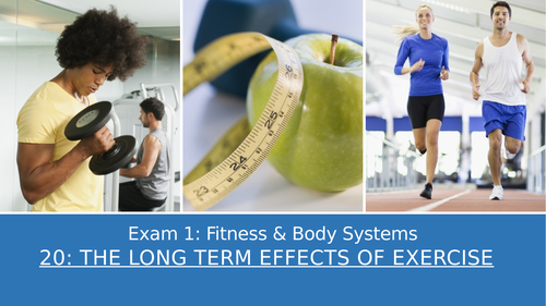 GCSE PE Edexcel 20: long term effects of exercise