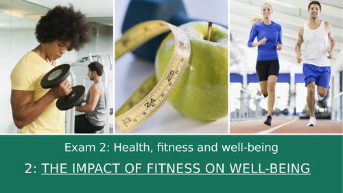 GCSE PE Edexcel 2: The impact of fitness on wellbeing