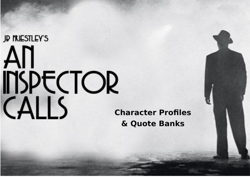 An Inspector Calls- Character Profiles and Quote Banks