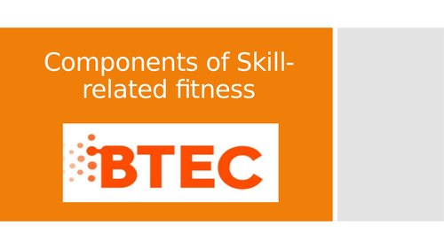 Lesson 2: Components of Skill-related Fitness (BTEC First Sport Level 2, unit 1)