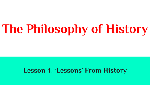 The Philosophy of History: Lesson 4