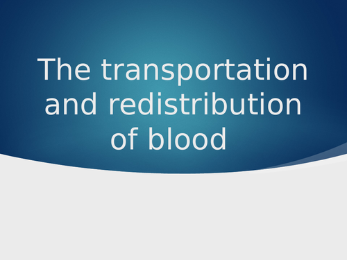 AQA A Level PE - The transportation and redistribution of blood  (Anatomy & Physiology)