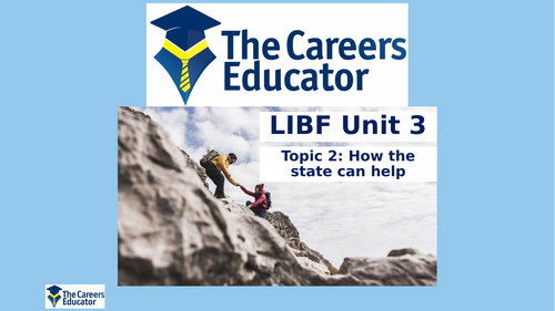 LIBF Unit 3 Topic 2: How The State Can Help