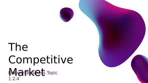 Edexcel GCSE Business 1.2.4 The Competitive Market