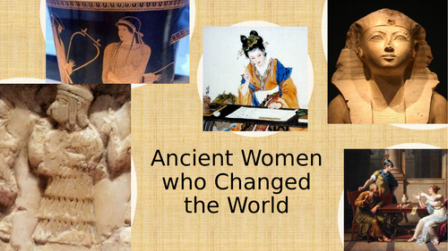 Ancient Women who Changed the World