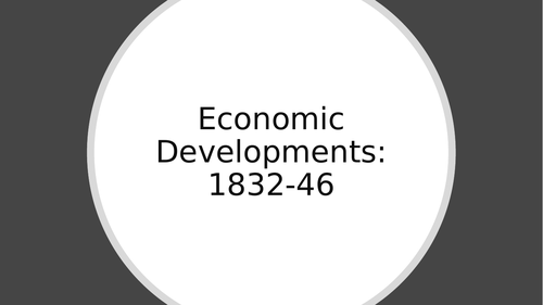 Economic Developments:1832-46 (AQA A level History)