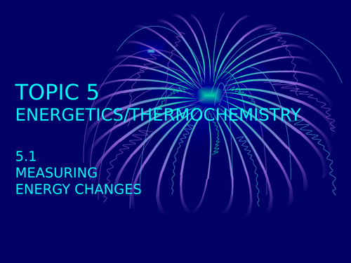 IBDP Chemistry Topics 5 and 15 (Energetics/Thermochemistry) PowerPoint Bundle