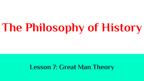 The Philosophy of History: Lesson 7