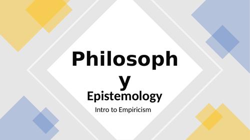 Philosophy: 2. Epistemology - Intro to Empiricism