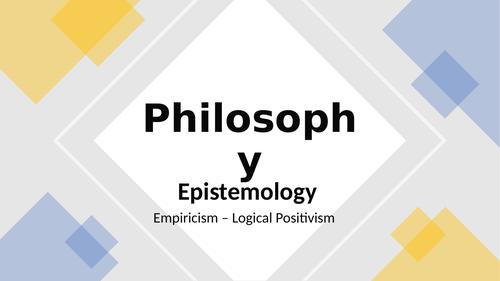 Philosophy: 4. Epistemology: Logical Positivism