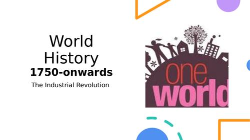 World History 1. The Industrial Revolution