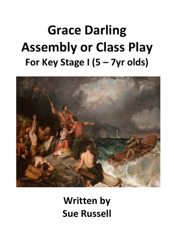 Grace Darling Class Play or Assembly KS I 5 - 7 yr olds