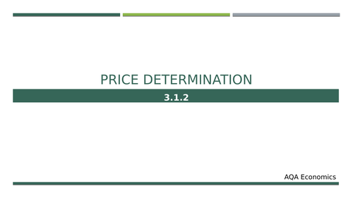 AQA Economics AS-Level (3.1.2) Price determination PPT with HOMEWORK and UNIT TEST