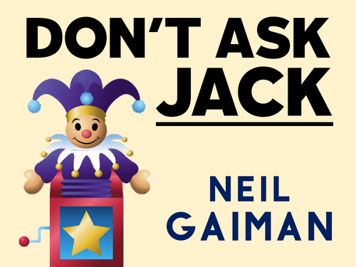 Don't Ask Jack: Neil Gaiman