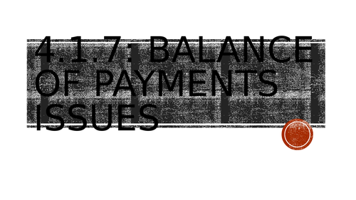 Edexccel Economics 4.1.7 Balance of payments issues