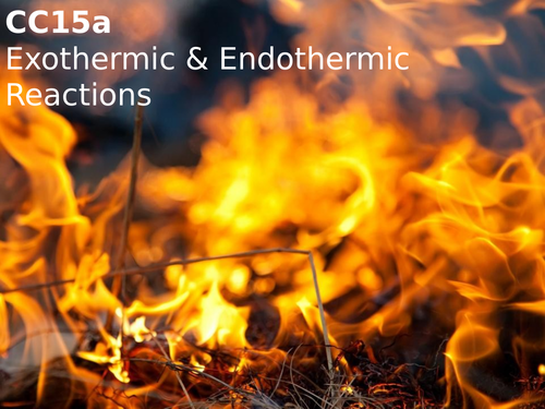 Edexcel CC15a Exothermic and Endothermic Reactions