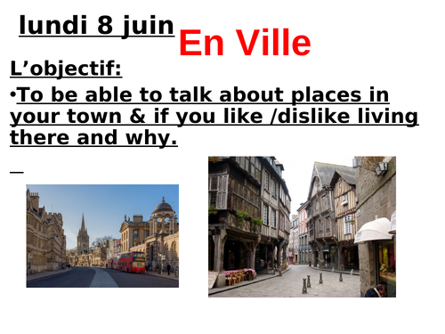 En Ville - writing a description of your town including likes and dislikes and why.