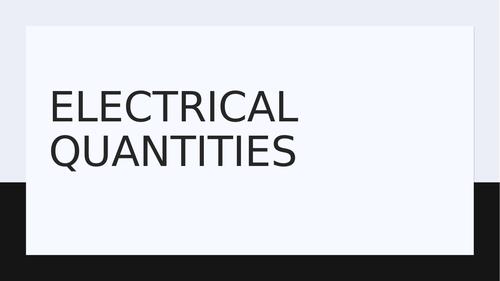 ELECTRICAL QUANTITIES(POWER POINT PRESENTATION IGCSE 0625)