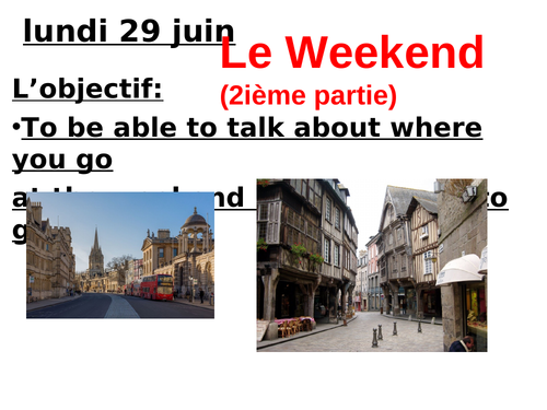Le Weekend  Part 2 - where you go and using 'aller' correctly