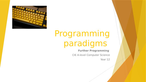 CIE A-level Computer Science: Further programming - 1 Programming paradigms