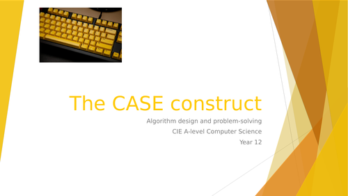 CIE A-lev Comp Sci: Algorithm design, programming, data repr. -6 The CASE construct
