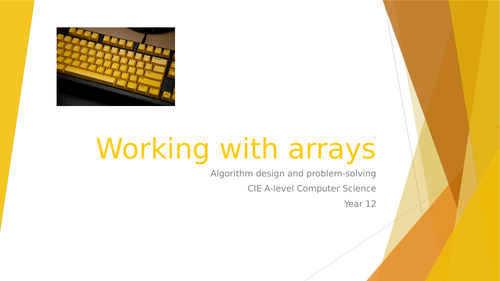 CIE A-lev Comp Sci: Algorithm design, programming, data repr. - 8 Working with arrays
