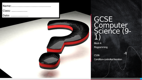 CS36: Condition-controlled iteration (Workbook)