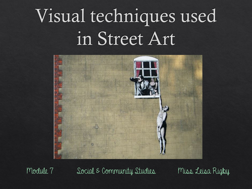 Social and Community Studies - Arts & Community - Visual techniques used in street art